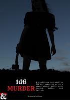 1d6 Murder, a whodunnit one-shot