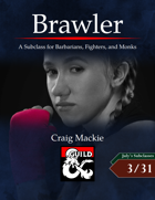 Brawler: A Subclass for Barbarians, Fighters, and Monks