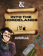Into the Hordelands - A Level 1-4 Adventure