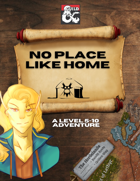 No Place Like Home - A Level 5-10 Adventure