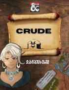 Crude - A Level 5-10 Adventure