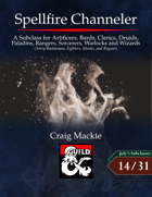 Spellfire Channeler: A Subclass for Spellcasters