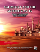 Calimport and the Skyfire Wastes: A Guide for Games in the Calim Desert