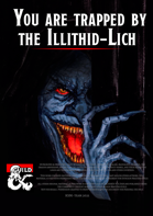 You are trapped by the Illithid-Lich!