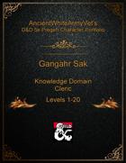 AncientWhiteArmyVet's D&D 5e Pregen Character Portfolio - Cleric [Knowledge Domain] - Gangahr Sak