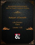 AncientWhiteArmyVet's D&D 5e Pregen Character Portfolio - Cleric [Life Domain] - Aaliyah d'Deneith