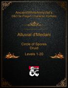 AncientWhiteArmyVet's D&D 5e Pregen Character Portfolio - Druid [Circle of Spores] - Alluvial d'Medani