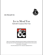 DC-POA-JAT-01 Ice to Mead You - Kobold Craziness part 1