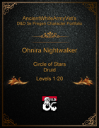 AncientWhiteArmyVet's D&D 5e Pregen Character Portfolio - Druid [Circle of Stars] - Ohnira Nightwalker