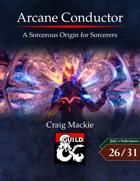 Arcane Conductor: A Sorcerous Origin for Sorcerers