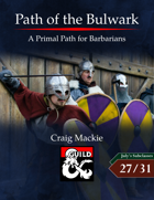 Path of the Bulwark: A Primal Path for Barbarians
