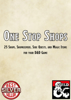 One-Stop Shops: 25 Shops, Shopkeepers, Side Quests, and Magic Items