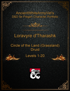 AncientWhiteArmyVet's D&D 5e Pregen Character Portfolio - Druid [Circle of the Land (Grassland)] - Loravyre d'Tharashk