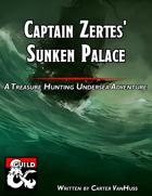 Captain Zertes' Sunken Palace