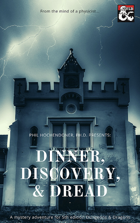 Dinner, Discovery, & Dread