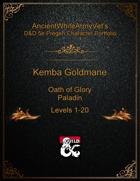 AncientWhiteArmyVet's D&D 5e Pregen Character Portfolio - Paladin [Oath of Glory] - Kemba Goldmane