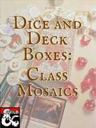 Dice and Deck Boxes 1.5x2.5 with Class Mosaics