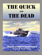 Quick and the Dead:  Coastal Actions in WWII