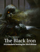 The  Black Iron - Grimdark Fantasy RPG