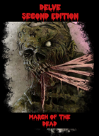 Delve 2nd ed - March of the Dead