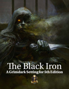 The Black Iron - 5th edition Grimdark setting V3