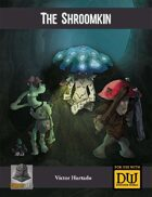 The Shroomkin - A Dungeon World Playbook