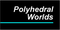 Polyhedral Worlds