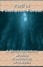 Peril in Pinehaven Forest: A Short Adventure Module