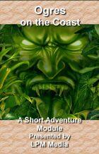 Ogres on the Coast: A Short Adventure Module