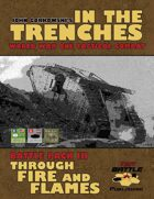 In the Trenches: Through Fire and Flames