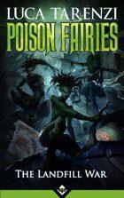 Poison Fairies - The Landfill War