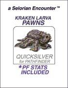 Selorian Kraken Larva Pawns