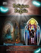 Beginner Baubles: Religious Regalia