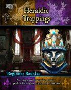 Beginner Baubles: Heraldic Trappings