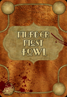 Murder Most Fowl