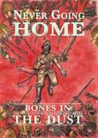Never Going Home: Bones in the Dust