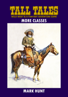 Tall Tales BX Wild West RPG New classes