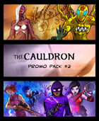 The Cauldron - Promo Pack #2