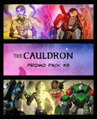 The Cauldron - Promo Pack #3