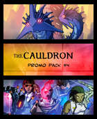 The Cauldron - Promo Pack #4