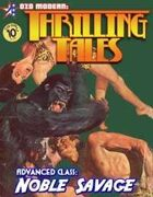 THRILLING TALES: Advanced Class-NOBLE SAVAGE