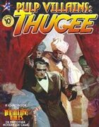 THRILLING TALES - Pulp Villains: THUGEE