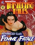 THRILLING TALES: Advanced Class- FEMME FATALE
