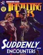 THRILLING TALES: Suddenly...Encounters