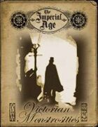 The Imperial Age: Victorian Monstrosities
