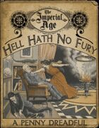 The Imperial Age: Hell Hath No Fury