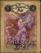 The Imperial Age: Fantastical Races
