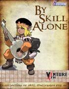 Venture 4th: By Skill Alone