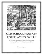 Old School Fantasy Roleplaying: Skills