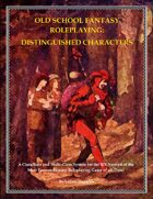 Old School Fantasy Roleplaying: Distinguished Characters